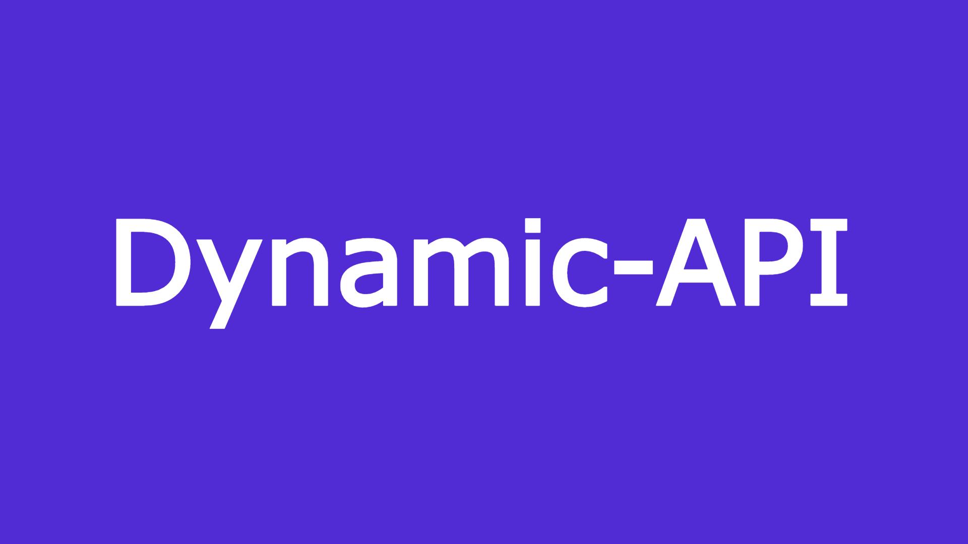 Dynamic-API